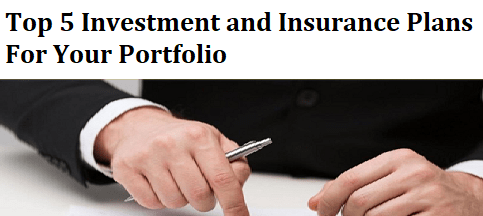 Top 5 Invest and Insurance Plans for Portfolio