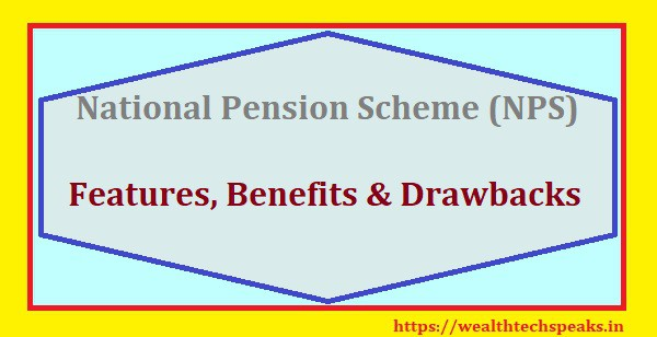 National Pension Scheme (NPS) Features Benefits