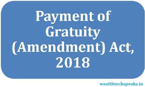 Payment of Gratuity (Amendment) Act, 2018